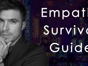 Empath Survival Guide - Empowering the Empath Spiritual Course