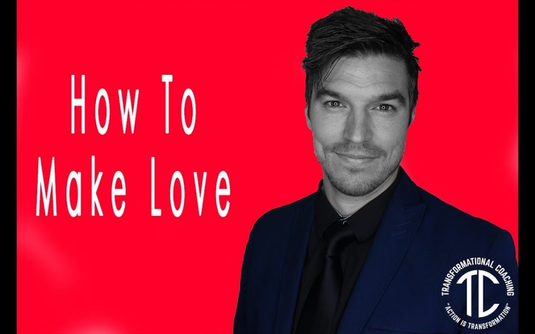 How To Make Love