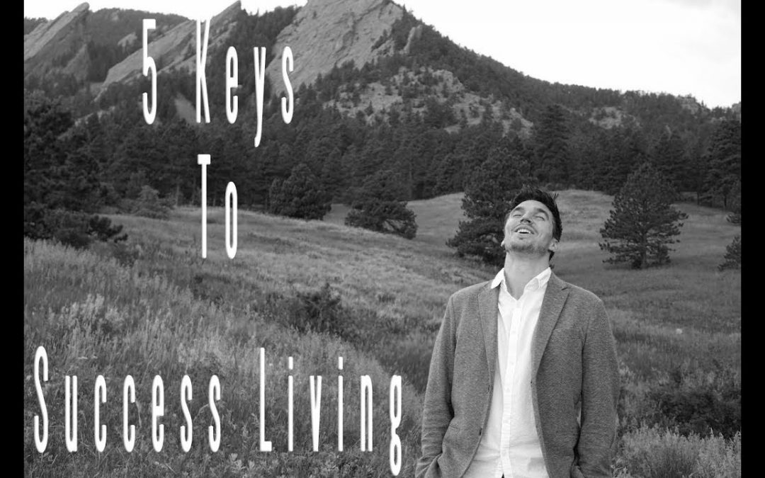 5 Keys To Successful Living