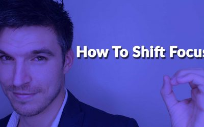 How To Shift Focus