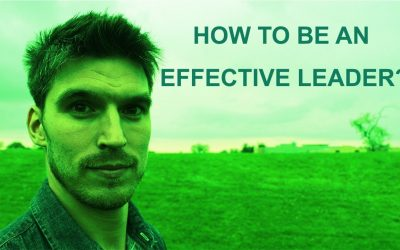 How To Be An Effective Leader?