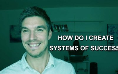 How Do I Create Systems Of Success ?