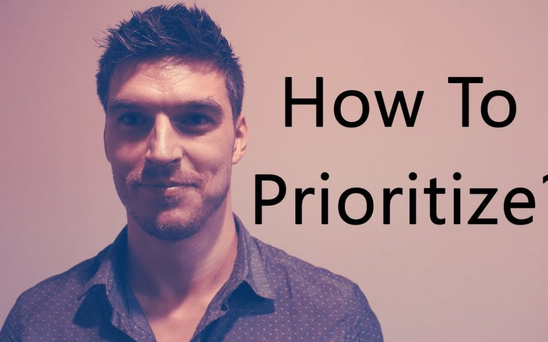 How To Prioritize?