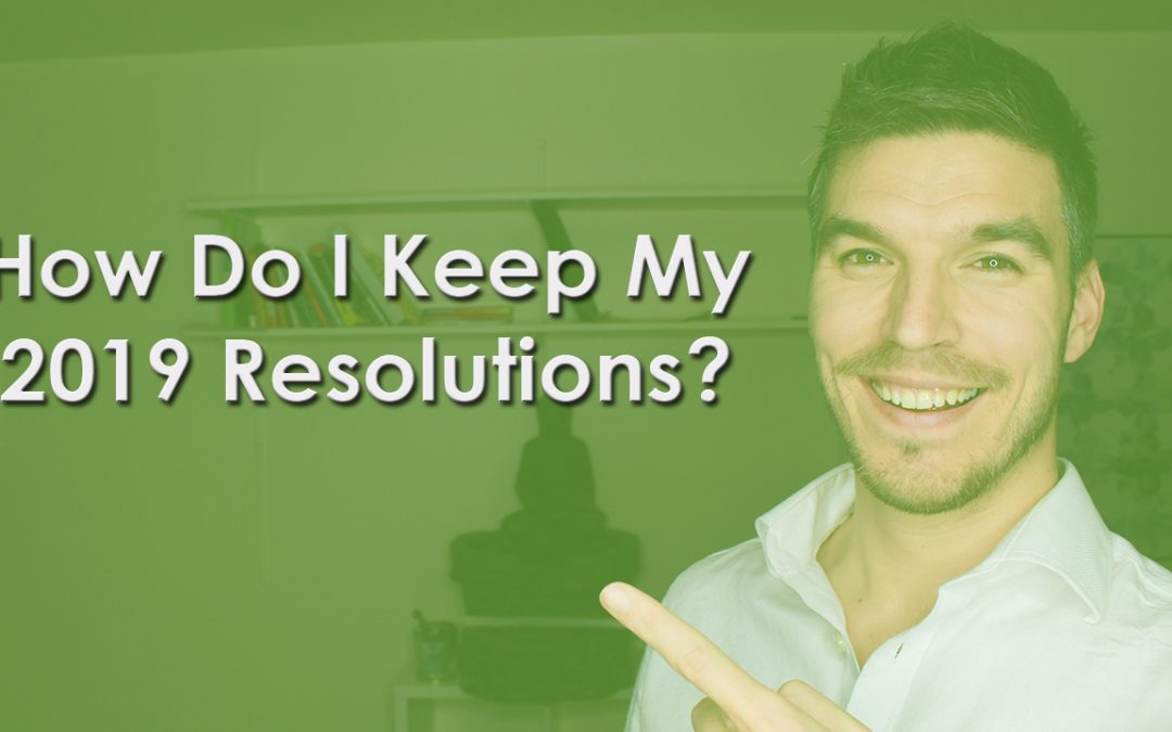 How Do I Keep My 2019 Resolutions?
