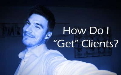 "How Do I ""Get"" Clients?"